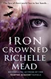 Richelle Mead Iron Crowned: Dark Swan 3