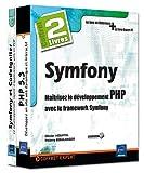 Symfony - Coffret de 2 livres : Maîtrisez le développement PHP avec le framework Symfony