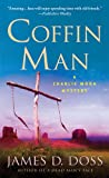 Coffin Man (Charlie Moon Mysteries) (1250008557) by Doss, James D.