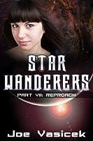 Star Wanderers: Reproach (Part VII)