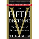 The Fifth Discipline: The Art & Practice of The Learning Organizationpar Peter M. Senge
