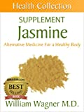 The Jasmine Supplement: Alternative Medicine for a Healthy Body (Health Collection)