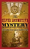The Silver Locomotive Mystery