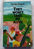 They Wont Take Me Alive: Salvadoran Women in Struggle for National Liberation