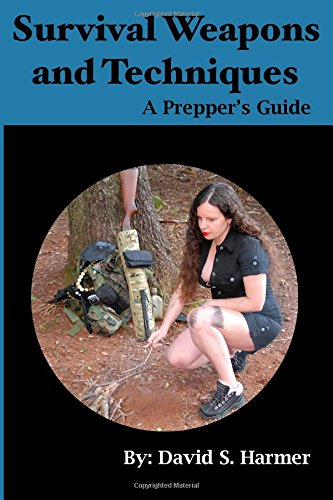 Survival Weapons and Techniques: A Prepper's Guide