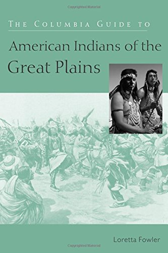 the-columbia-guide-to-american-indians-of-the-great-plains-columbia-guides-to-american-indian-histor