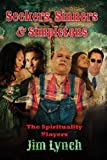 Seekers, Sinners & Simpletons: The Spirituality Players (0615758223) by Lynch, Jim