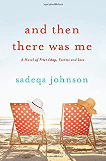 Book Cover: And Then There Was Me: A Novel of Friendship, Secrets and Lies
