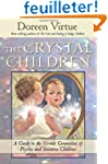 The Crystal Children: A Guide to the...