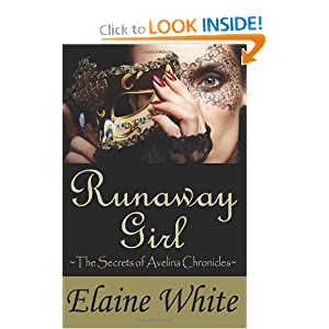 Runaway Girl: The Secrets of Avelina Chronicles (Volume 1)
