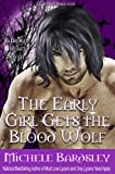 The Early Girl Gets the Blood Wolf