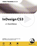 Adobe InDesign CS3: Video Training Book (0321445481) by Blatner, David