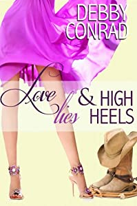 Love, Lies And High Heels by DEBBY CONRAD ebook deal