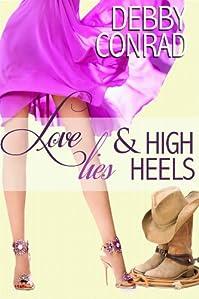 Love, Lies And High Heels by DEBBY CONRAD ebook deal