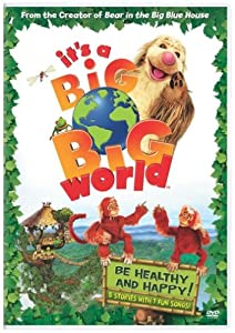 It's a Big, Big World: Be Healthy and Happy