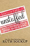 Unstuffed: Decluttering Your Home, Mind, and   Soul