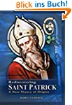 Rediscovering Saint Patrick: A New Th...