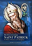 Rediscovering St Patrick: A New Theor...