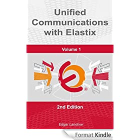 Unified Communications with Elastix. Vol. 1