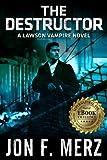 The Destructor: A Lawson Vampire Novel 3 (The Lawson Vampire Series)