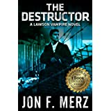 The Destructor: A Lawson Vampire Novel 3 (The Lawson Vampire Series)by Jon F. Merz
