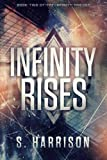Infinity Rises (The Infinity Trilogy)