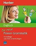 Die neue Power-Grammatik Englisch: F�r Anf�nger zum �ben & Nachschlagen