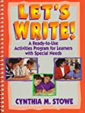img - for By Cynthia M. Stowe M.Ed. Let's Write!: A Ready-to-Use Activities Program for Learners with Special Needs (1st First Edition) [Spiral-bound] book / textbook / text book