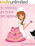 NOTHING BUNDT MURDER (A Rosie Kale Cu...