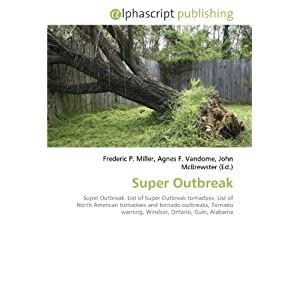 Super Outbreak: Super Outbreak. List of Super Outbreak tornadoes, List of North American tornadoes and tornado outbreaks, Tornado warning, Windsor, Ontario, Guin, Alabama