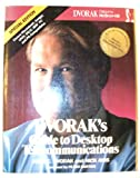Dvorak's Guide to Desktop Telecommunications/Special Edition (0078816688) by Dvorak, John C.
