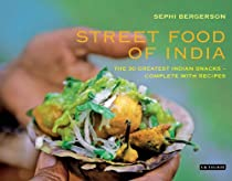 Free Street Food of India: The 50 Greatest Indian Snacks - Complete with Recipes Ebook & PDF Download