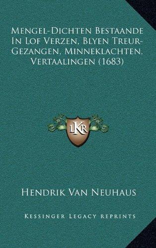 Mengel-Dichten Bestaande in Lof Verzen, Blyen Treur-Gezangen, Minneklachten, Vertaalingen (1683)