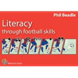 Literacy Through Football Skillsby Phil Beadle