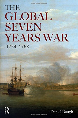The Global Seven Years War 1754-1763: Britain and France in a Great Power Contest (Modern Wars In Perspective)