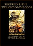 Siegfried and the Twilight of the Gods: The Ring of the Nibelung - Volume 2 (Illustrated) (The Ring of the Nibelung by Richard Wagner) (English Edition)