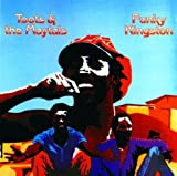 Funky Kingston - Toots & The Maytals by Toots & The Maytals (1990) Audio CD