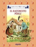 El ratoncito Perez/ Little Mouse Perez: El Ratoncito Perez (Media Lunita) (Spanish Edition)