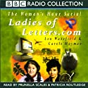 Ladies of Letters.com  by Carole Hayman, Lou Wakefield Narrated by Prunella Scales, Patricia Routledge