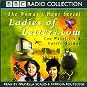 Ladies of Letters.com Radio/TV von Carole Hayman, Lou Wakefield Gesprochen von: Prunella Scales, Patricia Routledge
