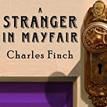 A Stranger in Mayfair: Charles Lenox Mysteries Series #4 (       UNABRIDGED) by Charles Finch Narrated by James Langton