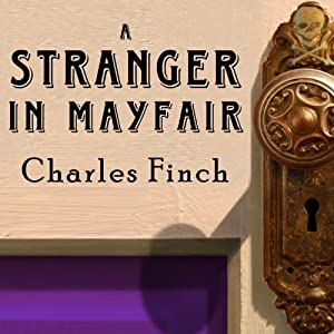 A Stranger in Mayfair: Charles Lenox Mysteries Series #4 | [Charles Finch]
