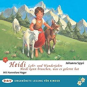 Heidi - Lehr- und Wanderjahre / Heidi kann brauchen, was es gelernt hat Hörbuch
