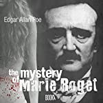 The Mystery of Marie Roget | Edgar Allan Poe