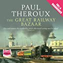 The Great Railway Bazaar Audiobook by Paul Theroux Narrated by Frank Muller