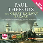 The Great Railway Bazaar | Paul Theroux