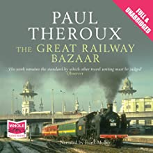 The Great Railway Bazaar (       UNABRIDGED) by Paul Theroux Narrated by Frank Muller