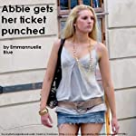 Abbie Gets Her Ticket Punched | Emmannuelle Blue