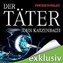 Der Täter Hörbuch von John Katzenbach Gesprochen von: Simon Jäger