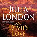The Devil's Love (       UNABRIDGED) by Julia London Narrated by Anne Flosnik
